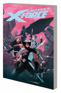 Uncanny X-Force By Remender Complete  Collection TP Vol 01
