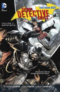 Batman Detective Comics TP Vol 05 Gothtopia