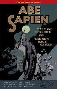 Abe Sapien TP Vol 03 Dark and Terrible and the New Race of Man