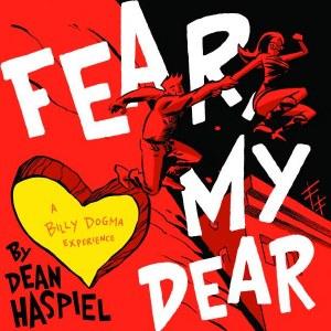 Fear My Dear Billy Dogma Experience HC