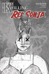 Killing Red Sonja #1 10 Copy Ward Grayscale Variant