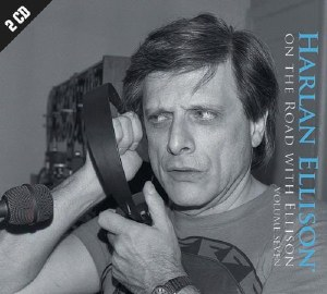 On the Road With Harlan Ellison CD Vol 07