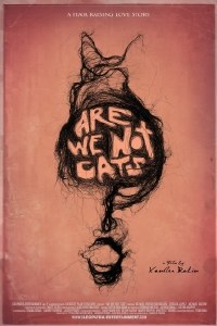 Are We Not Cats DVD