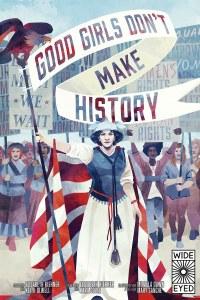 Good Girls Don't Make History HC