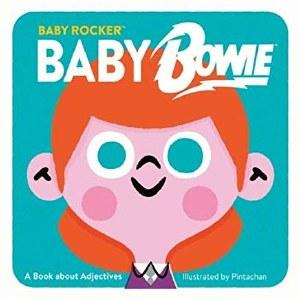 Baby Rocker Baby Bowie Board Book