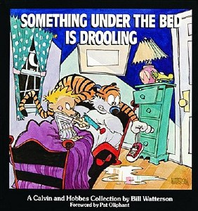 Calvin and Hobbes Something Under the Bed is Drooling