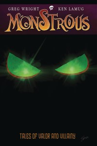 Monstrous TP Vol 01 Tales of Valor and Villainy