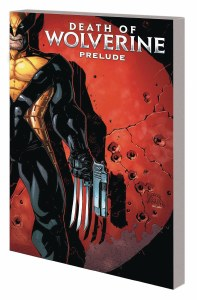 Death of Wolverine Prelude TP Three Months To Die