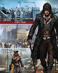Assassin's Creed A Walk Through History 1189-1868