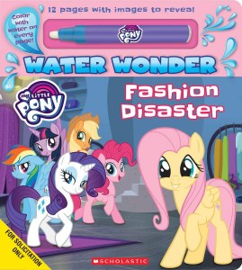 Fashion Disaster A My Little Pony Water Wonder Storybook A Water Wonder Storybook