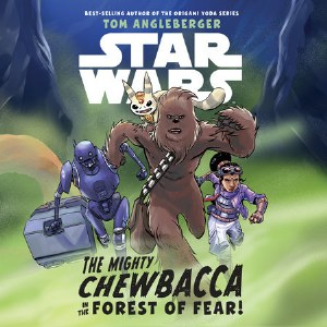Star Wars The Mighty Chewbacca In The Forest Of Fear HC