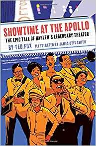 Showtime at the Apollo The Epic Tale of Harlems Legendary Theatre