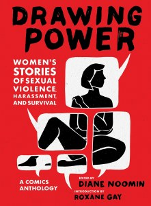 Drawing Power HC Women's Stories of Sexual Violence, Harassment, and Survival