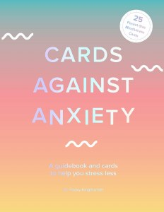 Cards Against Anxiety A Guidebook to Help You Stress Less