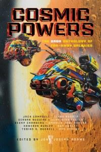 Cosmic Powers The Saga Anthology of Far-Away Galaxies