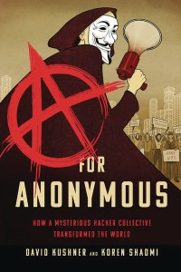 A For Anonymous How A Mysterious Hacker Collective Tranformed the WorldTP