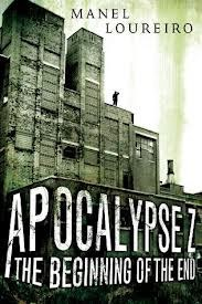 Apocalypse Z The Beginning of the End