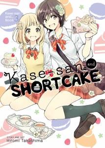 Kase-San and Shortcake Vol 03