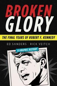 Broken Glory HC The Final Years of Robert F. Kennedy