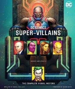 DC Comics Super-Villains: The Complete Visual History SC
