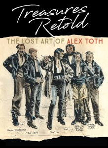 Treasures Retold the Lost Art of Alex Toth HC