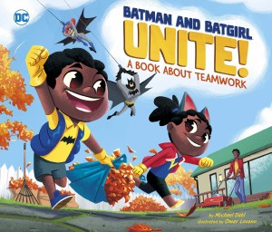 Batman and Batgirl Unite A Book about Teamwork