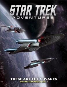 Star Trek Adventures These are the Voyages Mission Compendium Vol 01