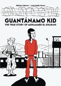 Guantanamo Kid TP The True Story Of Mohammed El-Gharani