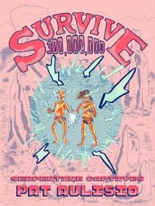 Survive 300 Million Vol 2 Serpentine Captives