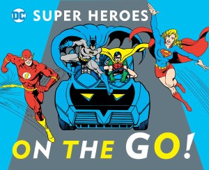 DC Super Heroes On the Go!