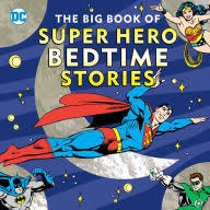 Big Book of Super Hero Bedtime Stories