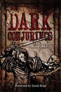 Dark Conjurings SC Short Story Horror Anthology