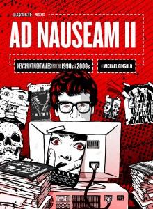 Ad Nauseam II Newsprint Nightmares from the 1990s - 2000s HC