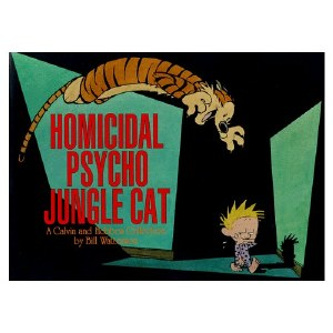 Calvin and Hobbes Homicidal Psycho Jungle Cat