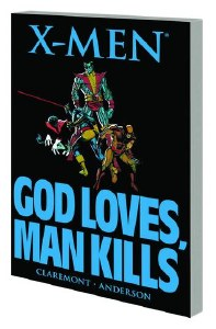 X-Men God Loves Man Kills TP New Printing