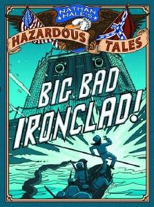Nathan Hales Hazardous Tales GN VOL 02 Big Bad Ironclad