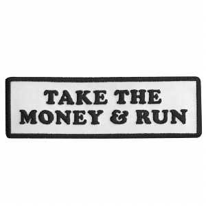 Take the Money and Run White Patch