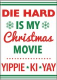 Die Hard is My Christmas Movie Magnet
