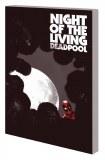 Deadpool Night of the Living Deadpool TP