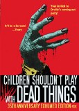 Children Shouldn't Play with Dead Things DVD