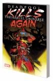 Deadpool Kills Marvel Universe Again TP
