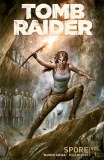 Tomb Raider 2016 TP Vol 01 Spore