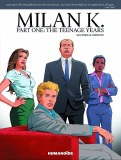 Milan K HC Part 01 Teenage Years