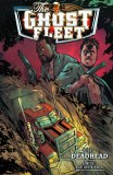Ghost Fleet TP Vol 01 Deadhead
