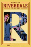 Road To Riverdale TP Vol 03