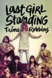 Last Girl Standing Sc Trina Robbins