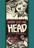 EC Jack Kamen Al Feldstein Daddy Lost His Head HC