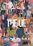 Lie & How We Told It HC
