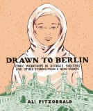 Drawn To Berlin HC Comic Refugee Stories New Europe