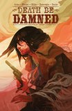 Death Be Damned TP Vol 01